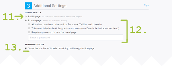 Next, make your event public or private, and let Eventbrite know if you want to make the number of remaining tickets a number that is publically-visible.